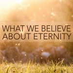 2-Truths-We-Believe-Eternity-Wednesday-sermon-image